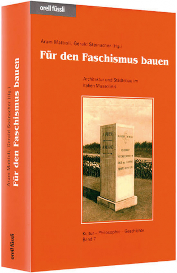 Für den Faschismus bauen. Architektur und Städtebau im Italien Mussolinis.