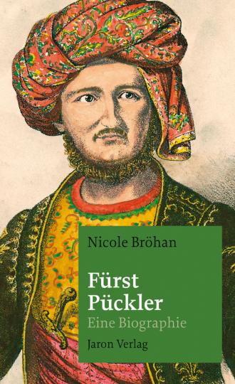 Fürst Pückler. Eine Biographie.