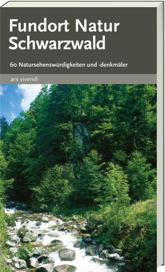 Fundort Natur Schwarzwald - 60 Natursehenswürdigkeiten und -denkmäler