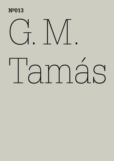 G.M. Tamás. Die unschuldige Macht. dOCUMENTA (13).