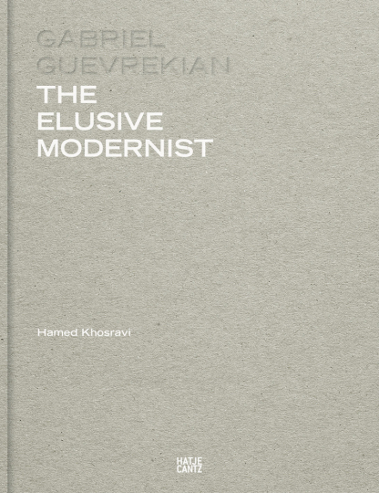 Gabriel Guevrekian. The Elusive Modernist.