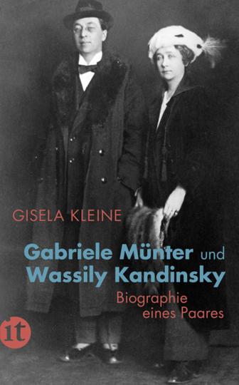 Gabriele Münter und Wassily Kandinsky. Biographie eines Paares.