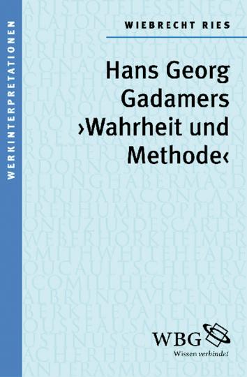 Gadamers »Wahrheit und Methode«.