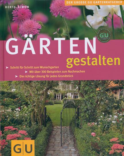 Gärten gestalten. Bezaubernde Ideen für schöne Gärten.