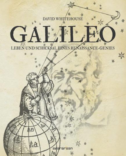 Galileo. Leben und Schicksal eines Renaissance-Genies.