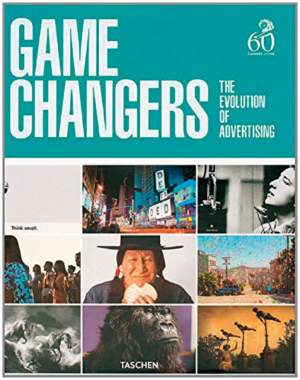 Game Changers. The Evolution of Advertising.