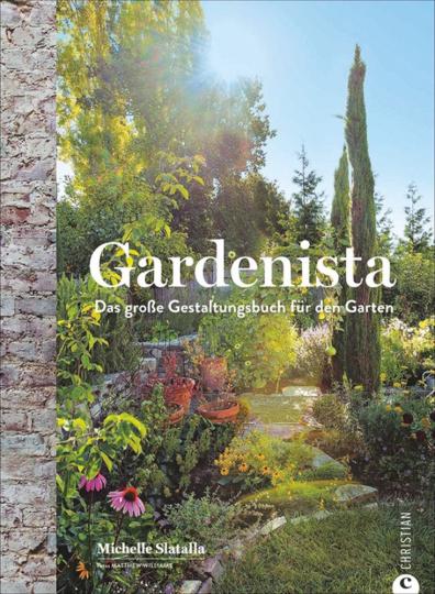 Gardenista. Das große Gestaltungsbuch für den Garten.