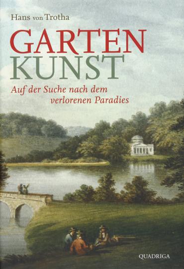 Garten Kunst. Auf der Suche nach dem verlorenen Paradies.