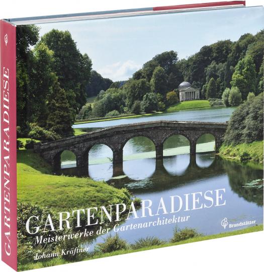 Gartenparadiese. Meisterwerke der Gartenarchitektur.