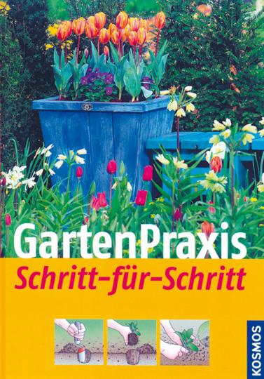 Gartenpraxis Schritt für Schritt.