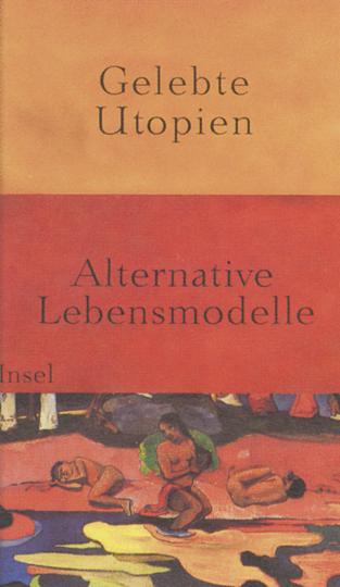 Gelebte Utopien - Alternative Lebensentwürfe