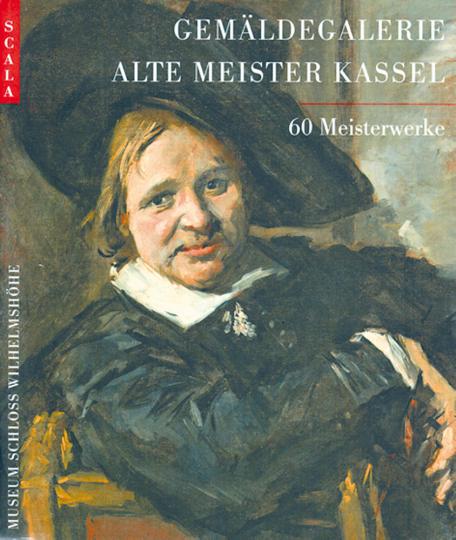 Gemäldegalerie: Alte Meister Kassel - 60 Meisterwerke