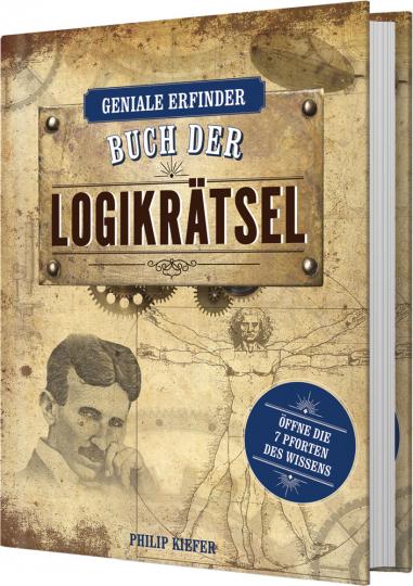 Geniale Erfinder: Buch der Logikrätsel. Öffne die 7 Pforten des Wissens.