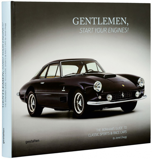 Gentlemen, start your engines! The Bonhams Guide to Classic Race and Sports Cars.