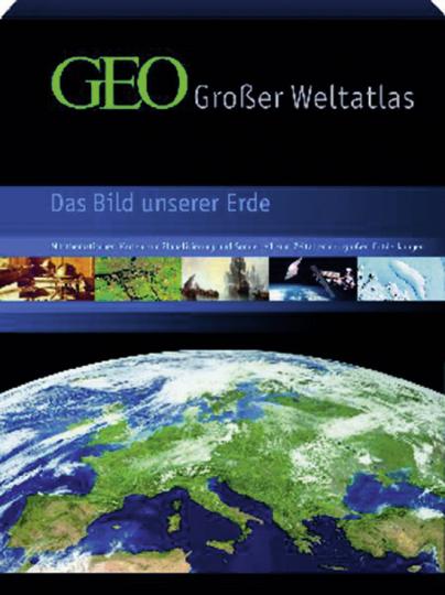 GEO - Großer Weltatlas. Das Bild unserer Erde.