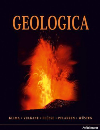 Geologica. Klima - Vulkane - Flüsse - Pflanzen - Wüsten