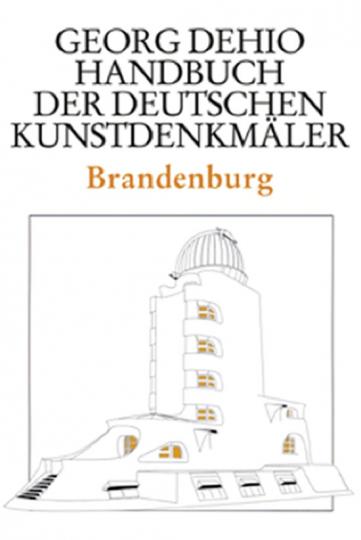 Georg Dehio. Handbuch der deutschen Kunstdenkmäler. Brandenburg.