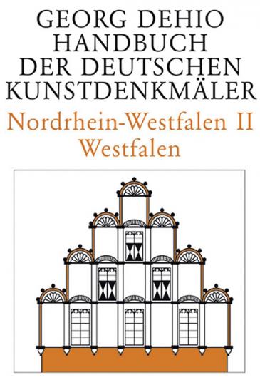 Georg Dehio. Handbuch der Deutschen Kunstdenkmäler. Nordrhein-Westfalen II. Westfalen.