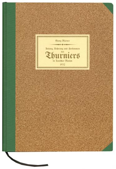 Georg Rüxner. Anfang, Ursprung und Herkommen des Thurniers in Teutscher Nation, 1532.