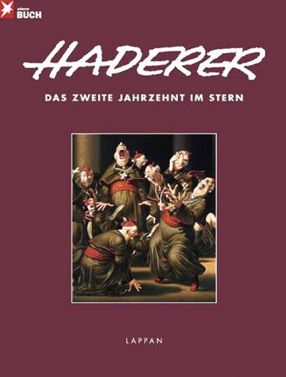 Gerhard Haderer. Das zweite Jahrzehnt im Stern.