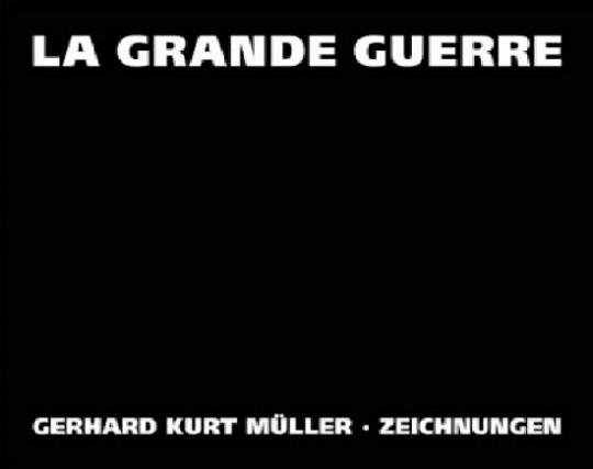 Gerhard Kurt Müller. La Grande Guerre. Zeichnungen.