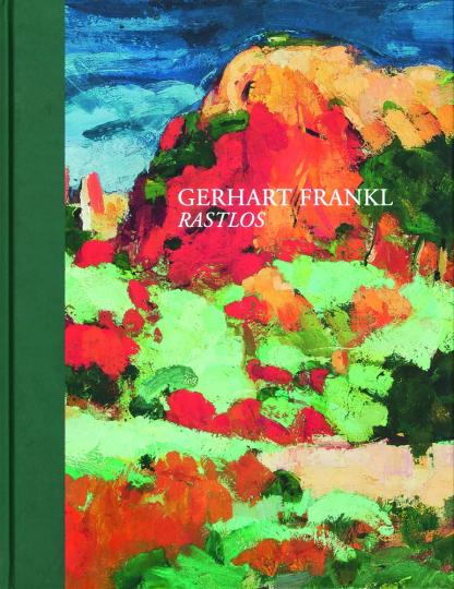 Gerhart Frankl. Rastlos.