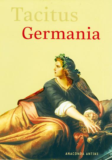 Germania - Zweisprachige Ausgabe Latein und Deutsch