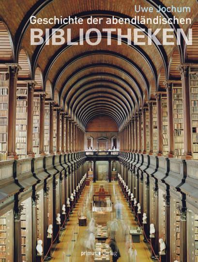 Geschichte der abendländischen Bibliotheken.