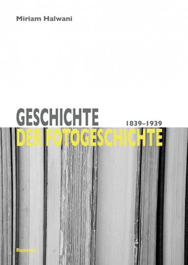 Geschichte der Fotogeschichte 1839-1939.