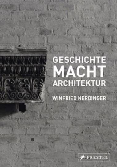 Geschichte Macht Architektur.