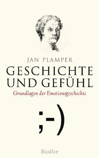 Geschichte und Gefühl. Grundlagen der Emotionsgeschichte.
