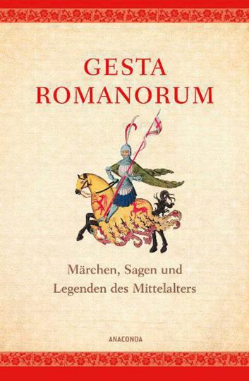 Gesta Romanorum. Märchen, Sagen und Legenden des Mittelalters.