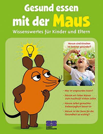 Gesund essen mit der Maus. Wissenswertes für Kinder und Eltern.