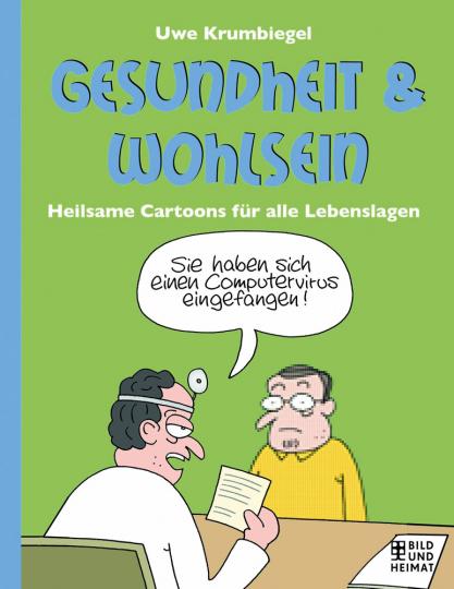 Gesundheit und Wohlsein. Heilsame Cartoons für alle Lebenslagen.