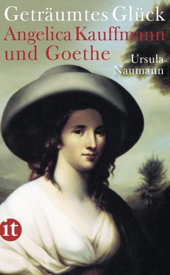 Geträumtes Glück. Angelica Kauffmann und Goethe.
