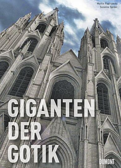 Giganten der Gotik.