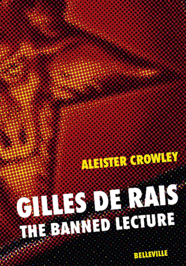 Gilles de Rais. The Banned Lecture. Mit CD.