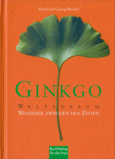 Ginkgo - Weltenbaum - Wanderer zwischen den Zeiten