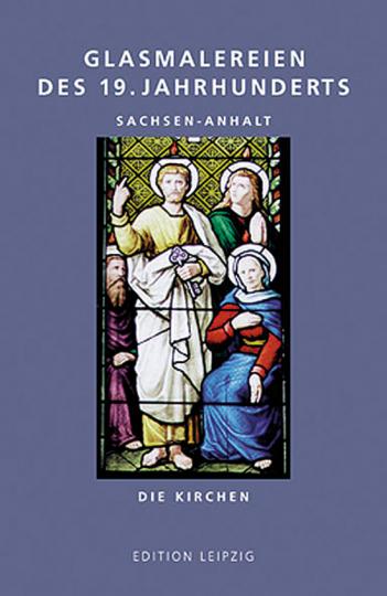 Glasmalereien des 19. Jahrhunderts. Sachsen-Anhalt.