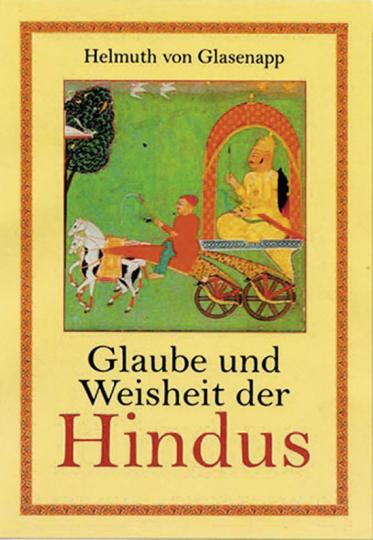 Glaube und Weisheit der Hindus.