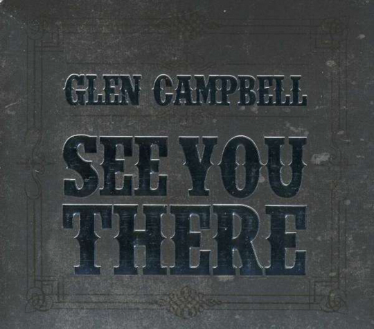 Glen Campbell. See You There. 1 CD.