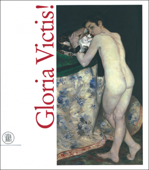 Gloria Victis! Victors and Vanquished in French Art 1848-1910.