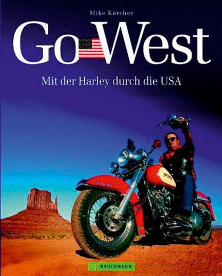 Go West. Mit der Harley durch die USA.