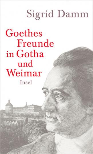 Goethes Freunde in Gotha und Weimar.