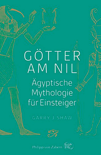 Götter am Nil. Ägyptische Mythologie für Einsteiger.