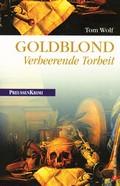 Goldblond - Verheerende Torheit - Ein Freimaurer-Krimi
