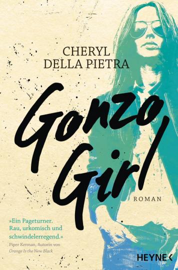 Gonzo Girl. Eine Hommage an Hunter S. Thompson. Roman.