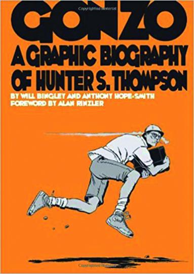 Gonzo. Eine grafische Biographie von Hunter S.Thompson.