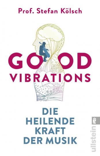 Good Vibrations. Die heilende Kraft der Musik.
