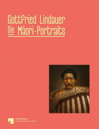 Gottfried Lindauer. Die Maori-Portraits.